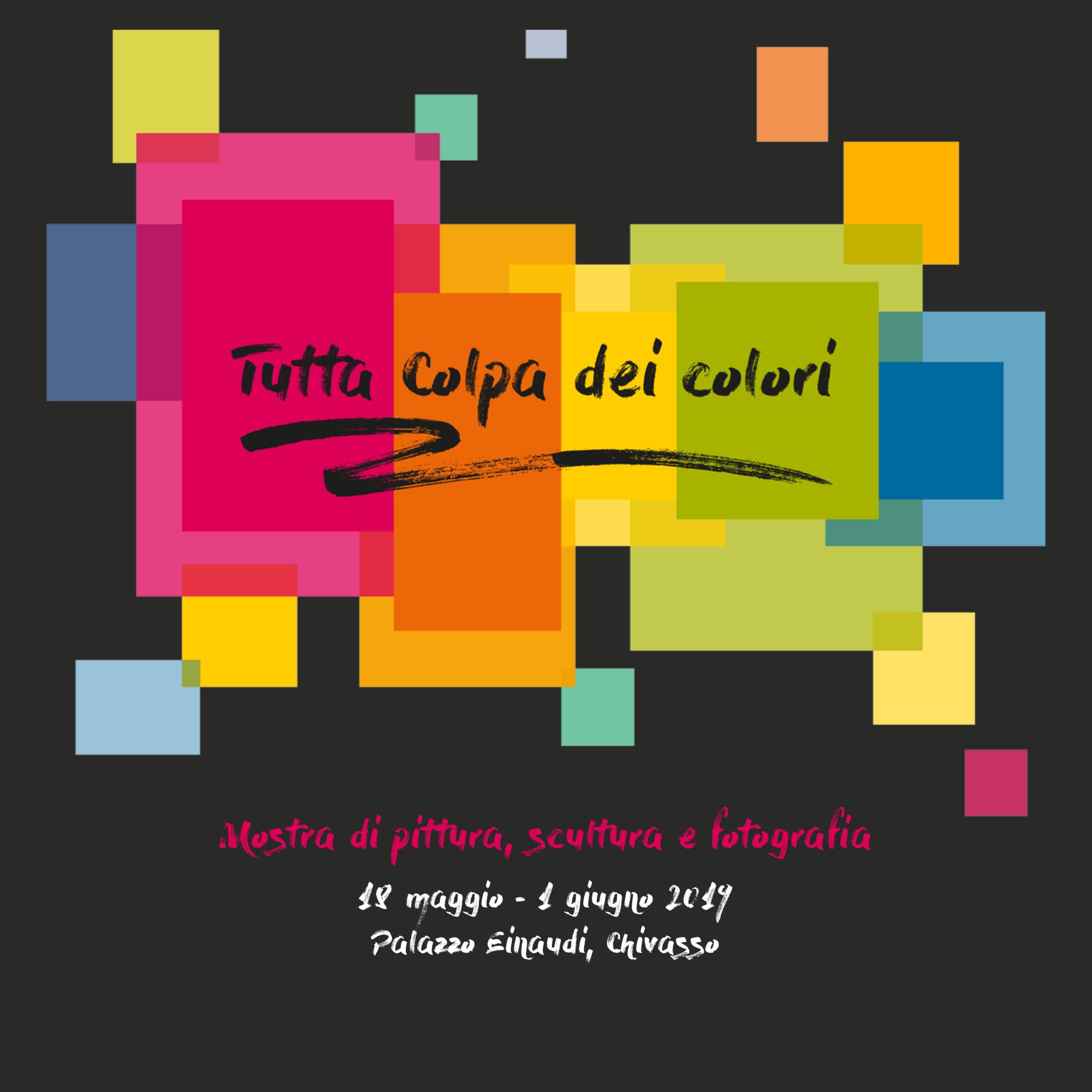 """Palazzo Einaudi """"Tutta colpa dei colori"""" - Chivasso 2019"""